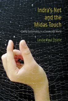 Indra's Net and the Midas Touch : Living Sustainably in a Connected World, EPUB eBook