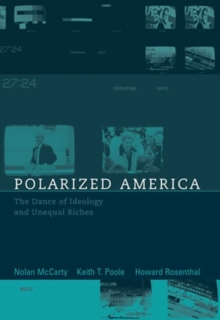 Polarized America : The Dance of Ideology and Unequal Riches, PDF eBook