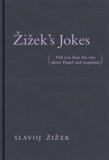 Zizek's Jokes : (Did you hear the one about Hegel and negation?), EPUB eBook