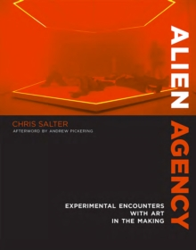 Alien Agency : Experimental Encounters with Art in the Making, PDF eBook