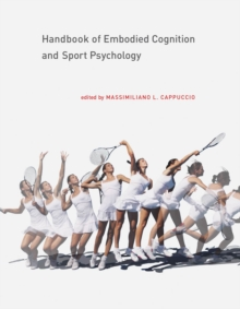 Handbook of Embodied Cognition and Sport Psychology, PDF eBook