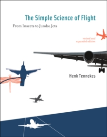 The Simple Science of Flight : From Insects to Jumbo Jets, Paperback / softback Book