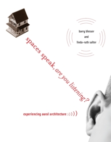 Spaces Speak, Are You Listening? : Experiencing Aural Architecture, Paperback / softback Book