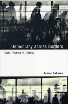 Democracy across Borders : From Demos to Demoi, Paperback Book