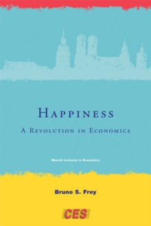 Happiness : A Revolution in Economics, Paperback / softback Book