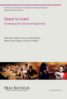 Quest to Learn : Developing the School for Digital Kids, Paperback / softback Book
