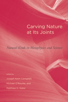 Carving Nature at Its Joints : Natural Kinds in Metaphysics and Science, Paperback Book