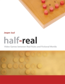 Half-Real : Video Games between Real Rules and Fictional Worlds, Paperback Book