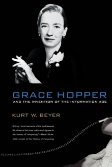 Grace Hopper and the Invention of the Information Age, Paperback / softback Book