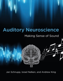Auditory Neuroscience : Making Sense of Sound, Paperback / softback Book