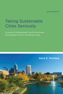 Taking Sustainable Cities Seriously : Economic Development, the Environment, and Quality of Life in American Cities, Paperback Book
