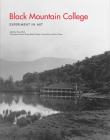 Black Mountain College : Experiment in Art, Paperback / softback Book