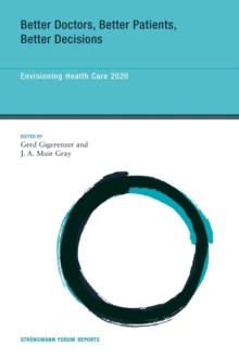 Better Doctors, Better Patients, Better Decisions : Envisioning Health Care 2020 Volume 6, Paperback / softback Book
