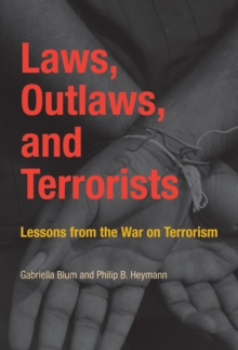 Laws, Outlaws, and Terrorists : Lessons from the War on Terrorism, Paperback Book