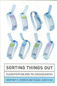 Sorting Things Out : Classification and Its Consequences, Paperback Book
