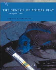 The Genesis of Animal Play : Testing the Limits, Paperback / softback Book