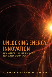 Unlocking Energy Innovation : How America Can Build a Low-Cost, Low-Carbon Energy System, Paperback / softback Book