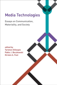 Media Technologies : Essays on Communication, Materiality, and Society, Paperback / softback Book