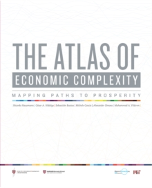 The Atlas of Economic Complexity : Mapping Paths to Prosperity, Paperback Book