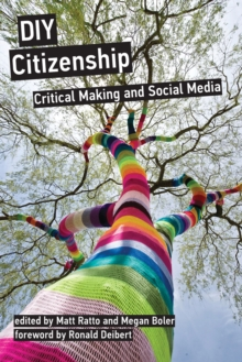 DIY Citizenship : Critical Making and Social Media, Paperback / softback Book