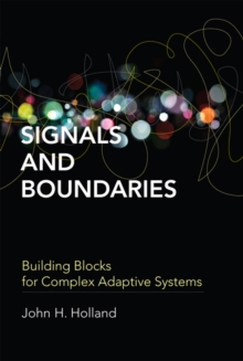 Signals and Boundaries : Building Blocks for Complex Adaptive Systems, Paperback Book