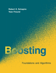 Boosting : Foundations and Algorithms, Paperback Book