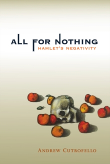 All for Nothing : Hamlet's Negativity, Paperback Book