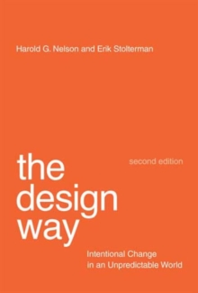 The Design Way : Intentional Change in an Unpredictable World, Paperback / softback Book