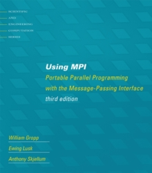Using MPI : Portable Parallel Programming with the Message-Passing Interface, Paperback / softback Book