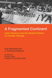 A Fragmented Continent : Latin America and the Global Politics of Climate Change, Paperback Book
