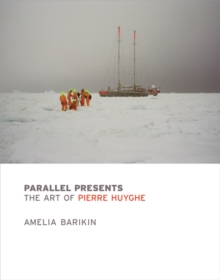 Parallel Presents : The Art of Pierre Huyghe, Paperback / softback Book