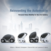 Reinventing the Automobile : Personal Urban Mobility for the 21st Century, Paperback Book