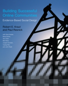 Building Successful Online Communities : Evidence-Based Social Design, Paperback Book