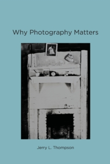 Why Photography Matters, Paperback Book