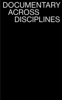 Documentary Across Disciplines, Paperback Book