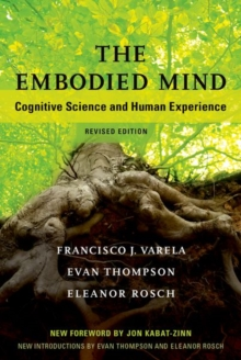 The Embodied Mind : Cognitive Science and Human Experience, Paperback / softback Book