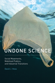 Undone Science : Social Movements, Mobilized Publics, and Industrial Transitions, Paperback Book