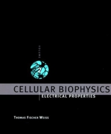 Cellular Biophysics : Electrical Properties, Paperback Book