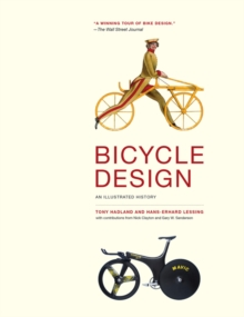 Bicycle Design : An Illustrated History, Paperback Book