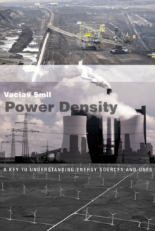Power Density : A Key to Understanding Energy Sources and Uses, Paperback Book