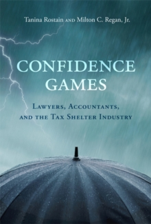 Confidence Games : Lawyers, Accountants, and the Tax Shelter Industry, Paperback Book
