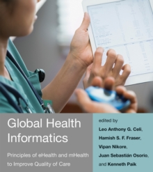 Global Health Informatics : Principles of eHealth and mHealth to Improve Quality of Care, Paperback Book