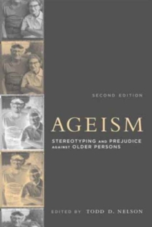 Ageism : Stereotyping and Prejudice against Older Persons, Paperback Book