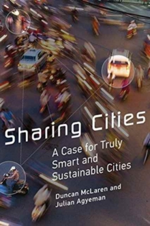 Sharing Cities : A Case for Truly Smart and Sustainable Cities, Paperback / softback Book