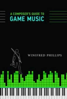 A Composer's Guide to Game Music, Paperback Book