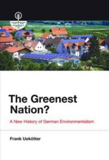 The Greenest Nation? : A New History of German Environmentalism, Paperback Book