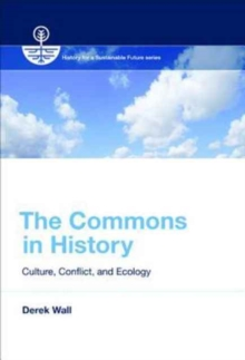 The Commons in History : Culture, Conflict, and Ecology, Paperback Book