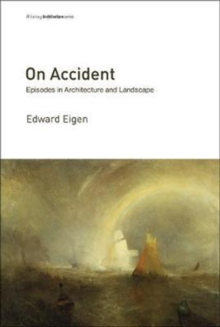On Accident : Episodes in Architecture and Landscape, Paperback Book