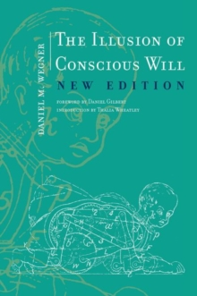 The Illusion of Conscious Will, Paperback Book