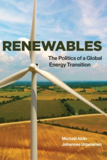 Renewables : The Politics of a Global Energy Transition, Paperback / softback Book